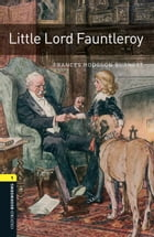 Little Lord Fauntleroy Level 1 Oxford Bookworms Library by Frances Hodgson Burnett