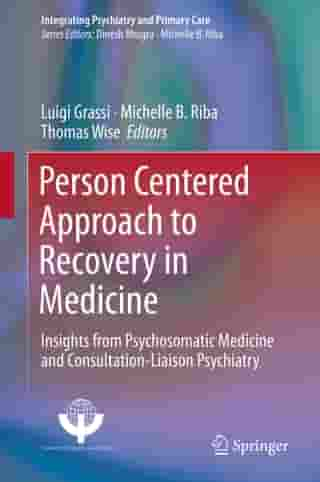 Person Centered Approach to Recovery in Medicine: Insights from Psychosomatic Medicine and Consultation-Liaison Psychiatry