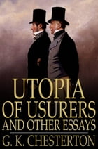 Utopia of Usurers and Other Essays by G. K. Chesterton