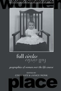 Full Circles: Geographies of Women over the Life Course