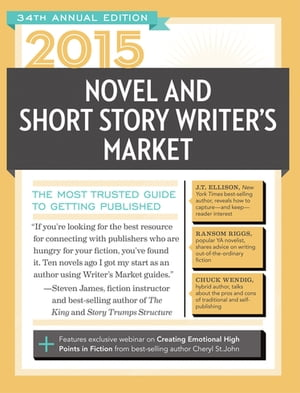 2015 Novel & Short Story Writer's Market The Most Trusted Guide to Getting Published