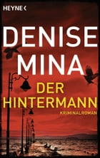 Der Hintermann: Paddy Meehan 1 - Thriller by Denise Mina
