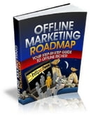 Offline Marketing Roadmap by Anonymous