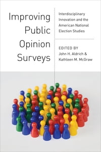 Improving Public Opinion Surveys: Interdisciplinary Innovation and the American National Election…