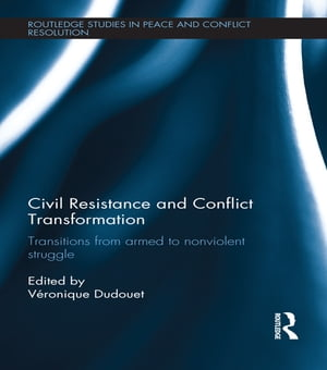 Civil Resistance and Conflict Transformation Transitions from armed to nonviolent struggle