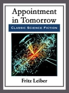 Appointment in Tomorrow by Fritz Leiber