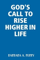 God's Call to Rise Higher In Life
