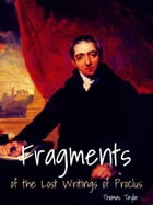 Fragments Of The Lost Writings Of Proclus by Thomas Taylor