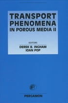 Transport Phenomena in Porous Media II