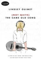 (Not Quite) The Same Old Song by Lindsey Ouimet