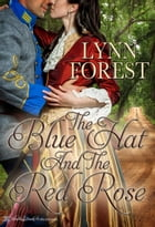 The Blue Hat and the Red Rose by Lynn Forest