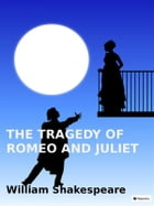 The tragedy of Romeo and Julet by William Shakespeare