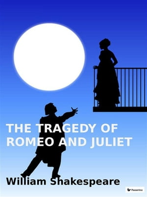 The tragedy of Romeo and Julet
