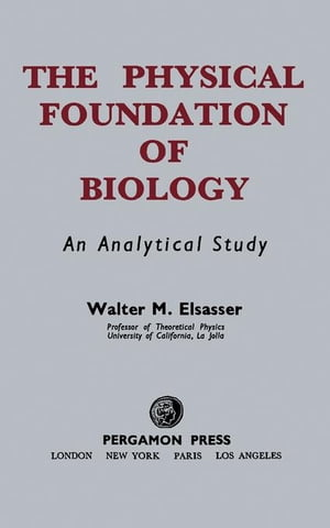 The Physical Foundation of Biology: an Analytical Study