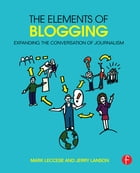 The Elements of Blogging: Expanding the Conversation of Journalism