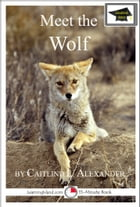 Meet the Wolf: Educational Version by Caitlind L. Alexander