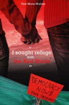 I sought refuge with the Red Shirts: Democracy Now! Free Thailand by Tom Moon Mullins