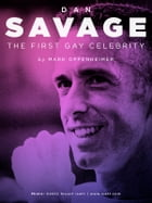 Dan Savage: The First Gay Celebrity