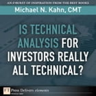 Is Technical Analysis for Investors Really All Technical? by Michael N. Kahn CMT