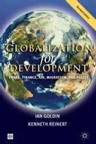 Globalization For Development, Revised Edition: Trade, Finance, Aid, Migration, And Policy