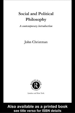 Book Social and Political Philosophy: A Contemporary Introduction by Christman, John