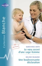 Le voeu secret d'une sage-femme - Une bouleversante déclaration (Harlequin Blanche) by Karen Rose Smith