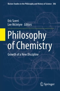 Philosophy of Chemistry: Growth of a New Discipline