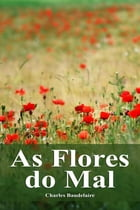 As Flores do Mal by Charles Baudelaire