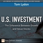 U.S. Investment: The Difference Between Growth and Value Stocks by Tom Lydon