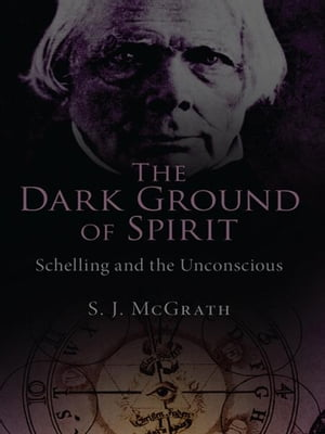 The Dark Ground of Spirit Schelling and the Unconscious