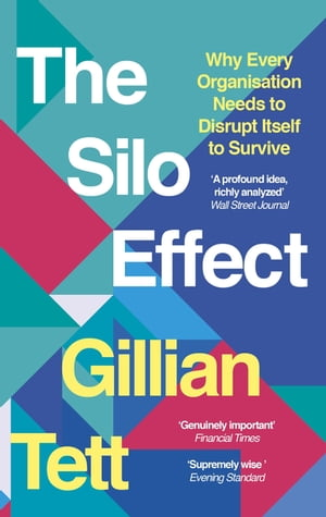 The Silo Effect Why putting everything in its place isn't such a bright idea