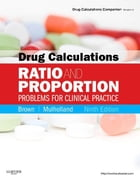 Drug Calculations - E-Book: Ratio and Proportion Problems for Clinical Practice by Meta Brown, RN, Med
