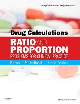 Book Drug Calculations - E-Book: Ratio and Proportion Problems for Clinical Practice by Meta Brown, RN, Med