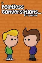 Pointless Conversations: The Big One by Scott Tierney