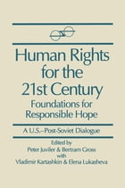 Human Rights for the 21st Century: Foundation for Responsible Hope: Foundation for Responsible Hope