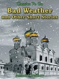 Bad Weather and Other Short Stories