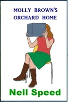 Molly Brown's Orchard Home by Nell Speed