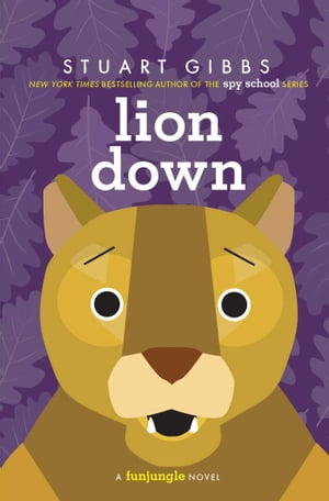 Lion Down by Stuart Gibbs