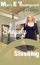 Shapely & Stunning by Mary E Thompson