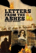 Letters From The Ashes by Wade Meadows