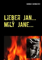 Lieber Jan ... Milý Jane ...: Ein Brief an Jan Palach - Dopis Janu Palachovi by Dagmar Dornbierer