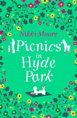 Book Picnics in Hyde Park (Love London Series) by Nikki Moore