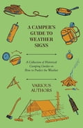 A Camper's Guide to Weather Signs - A Collection of Historical Camping Guides on How to Predict the Weather 8cd4bda2-f755-4a49-918f-60d81d639deb