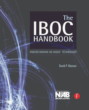 The IBOC Handbook Understanding HD Radio (TM) Technology