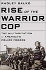 Rise of the Warrior Cop Cover Image