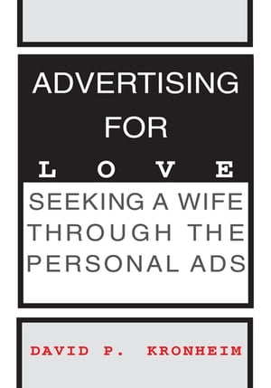 Advertising for Love: Seeking a Wife Through the Personal Ads