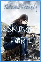 Asking for It by Shannon Kennedy