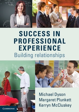 Success in Professional Experience Building Relationships
