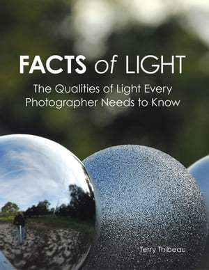 Facts of Light: The Qualities of Light Every Photographer Needs to Know