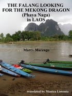 THE FALANG LOOKING FOR THE PHAYA NAGA (MEKONG DRAGON) IN LAOS by marco marengo